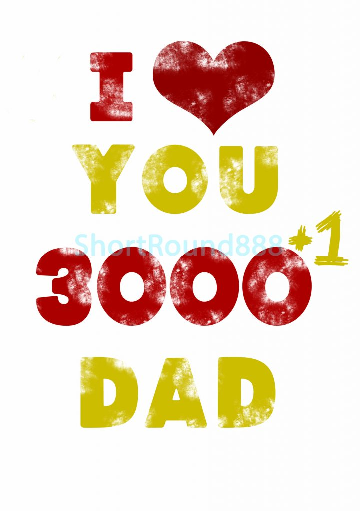 Looking for a Father's-Day-Birthday-Card? 'This I Love You 3000 +1 Dad' design is an exclusive design only available on Thortful.com/shortround888 so make sure you order before you forget!